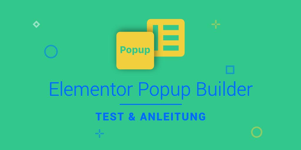 Der Elementor Popup Builder Test mit Anleitung 2019